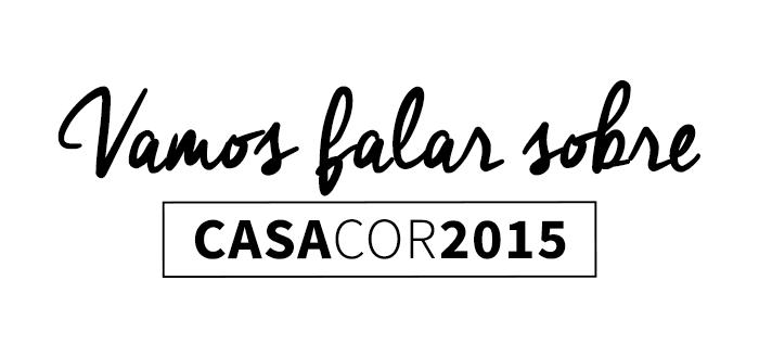 CHARME - VAMOS FALAR SOBRE A CASA COR 2015 (capa p blog)