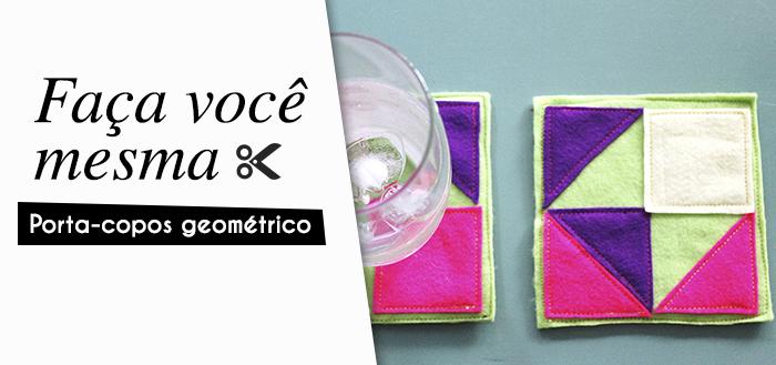 CHARME - DICAS - PORTA COPOS GEOMETRICO (capa p blog)